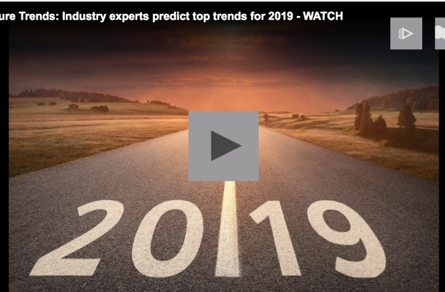 Video - Future Trends: Industry experts predict top trends for 2019